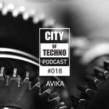 City of Techno Podcast #018 by Avika