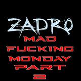 Mad Fuckin Monday Part 2 Zadro Live@Home 15.05.2017