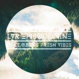 Lush Vibes Radio Episode 9: December's Fresh Vibes