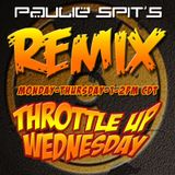 Paulie Spit Throttle Up Wednesday REMIX 05-27-2015 with DJ SuperSport