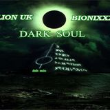 LION-UK vs BIONIXXX - DARK SOUL- dnb mix