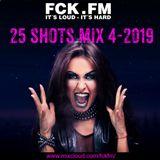 FCK.FM 25 Shots 4-2019