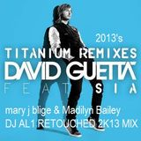 David Guetta Titanium (feat. Sia, Mary J. Blige and Madilyn Bailey (DJ AL1 REtouched 2k13 Remix)