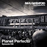 Planet Perfecto ft. Paul Oakenfold:  Radio Show 166