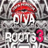 "Obra Primitiva - ROOTS Session 3 ""DIVA"""
