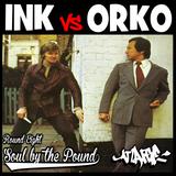 Ink Vs Orko Round 8: Soul by the Pound