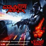 DJ Vyper Toxic - COUNTER ATTACK Mix