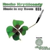 Rucko Krytiiconty - Music in my Room 033 (10_07_2016)