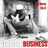 StrictlyBusiness With DJs Mr Burnz & Six-3 Episode 14
