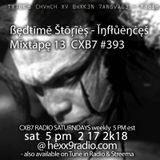 ßęđŧīmĕ Šŧōŗĩėş - CXB7 RADIO #393 Ĭŋfłůėŋċęš Mĭxŧāpę 13 Ŗėmĭŋĭşčėŋčė
