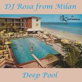 DJ Rosa from Milan - Deep Pool