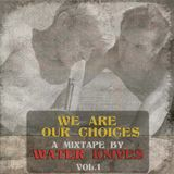 We Are Our Choices; A Water Knives Live Mix - Vol. 01