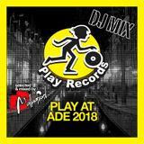 PLAY AT ADE 2018 DJ MIX