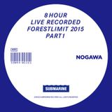 SUBMARINE RECORDS LIVE RECORDED AT FORESTLIMIT 2015 PART1 MIX BY NOGAWA