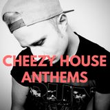 Cheezy House Anthems (Live Mix by DJ Felix Jackson)