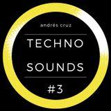 Andrés Cruz - Techno Sounds #3