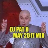 DJ Pat D May 2017 Mix