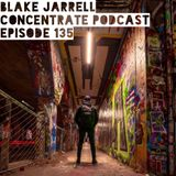 Blake Jarrell Concentrate Podcast 135