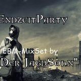"""EndzeitParty - EBM-MixSet by DJ """"Der JagdSohn"""""""