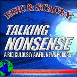 Talking Nonsense w/Eric & Stacey - October 30, 2017