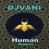 DJVani-Human(Megamix)