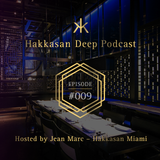 Hakkasan Deep Podcast #009