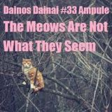 Dainos Dainai #33 Ampule: The Meows Are Not What They Seem