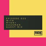 Ride Radio 025 with Myon + Hausman Guest Mix