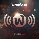 Ephwurd Presents Eph'd Up Radio #014