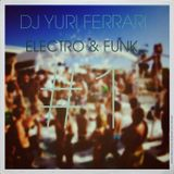 #1 Electro & Funk Mix - DJ Yuri Ferrari