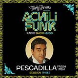 "Achilifunk Radio Show Set chapter. 3 ""El Pescadilla Fresh Fish"" Rumba !!!"