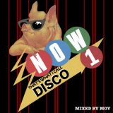 NOW THAT'S WHAT I CALL DISCO - Mixed By MOY