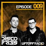 Disco Fries - Liftoff Radio [Episode 009]