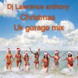dj lawrence anthony xmas uk garage mix 139