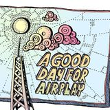 A Good Day For Airplay - Episode 166