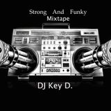 Dj Key D. - Strong and Funky Mixtape