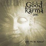 Good Karma Live Set 2016 ॐ