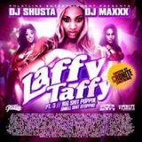 DJ Shusta & DJ Maxxx - Laffy Taffy Pt. 3 - MixCD - 2007