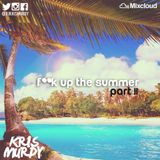 @DJKRISMURDY // F**K UP THE SUMMER PT.2