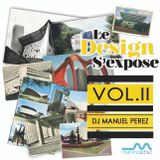 DJ MANUEL PEREZ - Le Design s'Expose vol.2