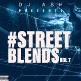 Dj Ash Presents #STREET BLENDS VOL 7 (May 2019)