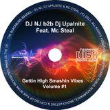 DJ NJ b2b Upalnite Feat. MC Steal - Gettin High Smashin Vibes Vol #1