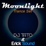 Moonlight (Trance set) - Erick Sound & DJ Tato