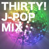 THIRTY! J-POP MIX
