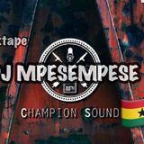 Champion Sound Mixtape 2017 (Dj mpesempese)