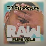 DJ GlibStylez - Raw Flips Vol.5 (Hip Hop Remixes)