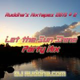Ruddha's Mixtapes 2019 # 2 Let the Sun Shine Party Mix