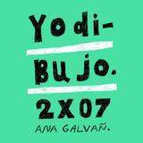Yo Dibujo 2x07 - Ana Galvañ
