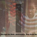 Cold Days Are Back - Anniversary