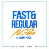 DJ Dmitry Popov - Fast & Regular Nights [003]